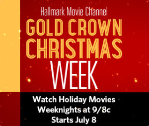 "Hallmark Movie Channel's ""Gold Crown Christmas"" movie week starts on Monday 7/8 at 9pm"