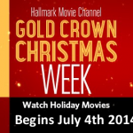 "Hallmark Movie Channel's ""Gold Crown Christmas"" marathon begins July 4th 2014!"