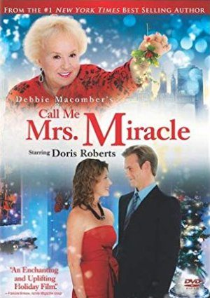 Debbie Macomber's Call Me Mrs. Miracle (2010)