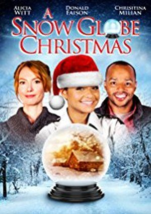 a snow globe christmas 2013 - Christmas Movies 2013