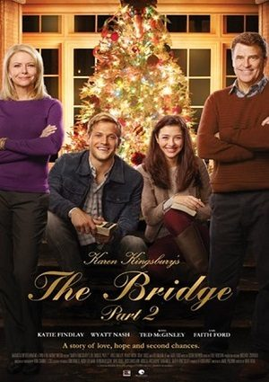 Karen Kingsbury's The Bridge, Part 2 (2016)